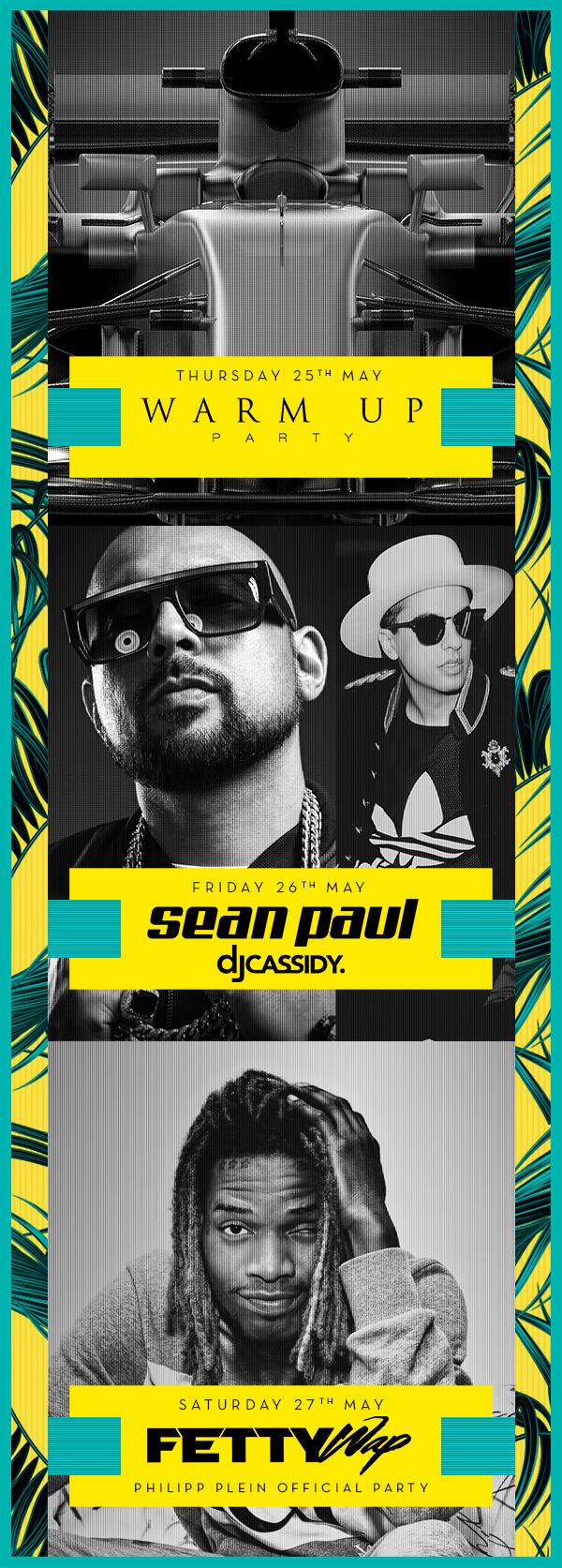 Warm Up Party 25th May - Sean Paul & DjCassidy 26th May - Fetty Wap 27th May